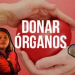 Donación de órganos: Una decisión muy difícil en el momento más triste